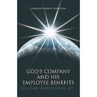 God's Company and His Employee Benefits - Righteous Manufacturing Inc.