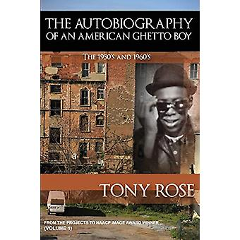 The Autobiography of an American Ghetto Boy - The 1950's and 1960's b
