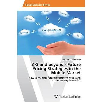 3 G and Beyond - Future Pricing Strategies in the Mobile Market by St