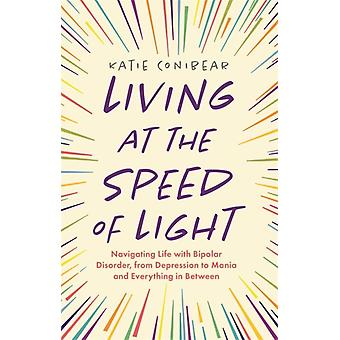Living at the Speed of Light par Katie Conibear