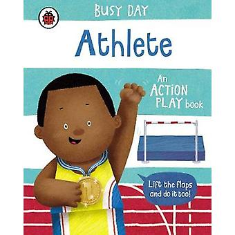Busy Day Athlete An action play book