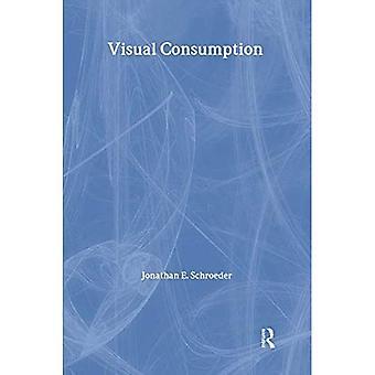 Visual Consumption (Routledge Interpretive Marketing Research)