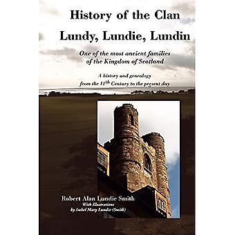 History of the Clan Lundy, Lundie, Lundin One of the Most Ancient Families of the Kingdom of...