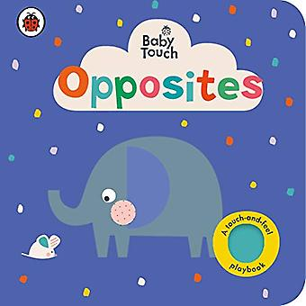 Baby Touch: Opposites [Board book]