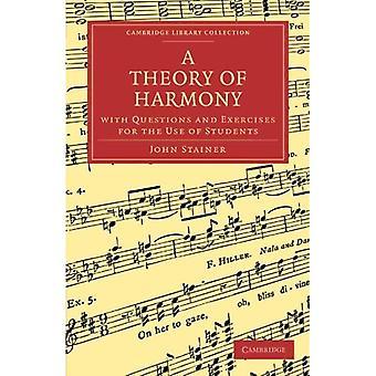 Eine Theorie der Harmonie, mit Fragen und Übungen für den Gebrauch von Studenten (Cambridge Library...