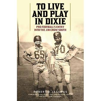 To Live and Play in Dixie by Robert D. Jacobus