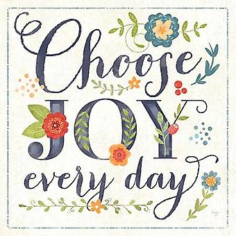 Choose Joy Every Day Poster Print by Mollie B (12 x 12)