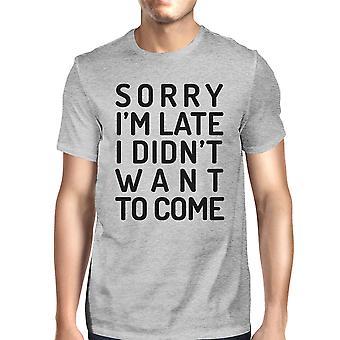 أنا آسف أواخر غراي رجالي الجولة كوم الرقبة قميص المدرسة مضحك هدايا