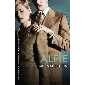 Alfie - The enduring cult classic by Bill Naughton - 9780749040024 Book