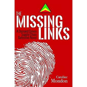 The Missing Links by Caroline Mondon - 9780831136079 Book