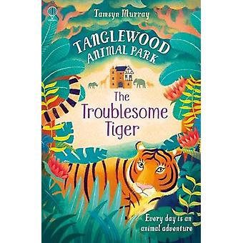 The Troublesome Tiger by Tamsyn Murray - 9781474903042 Book