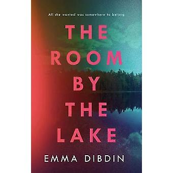 The Room by the Lake by Emma Dibdin - 9781786694041 Book