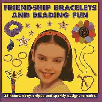 Friendship Bracelets and Beading Fun - 25 Knotty - Dotty - Stripey and