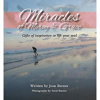 Miracles of Mercy & Grace - Gifts of Inspiration to Lift Your Soul