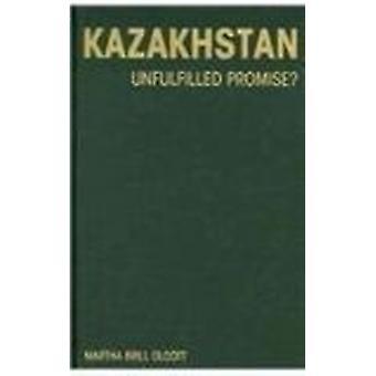 Kazakstan - täyttämättä luvata (2. tarkistettu painos) Martha Brill