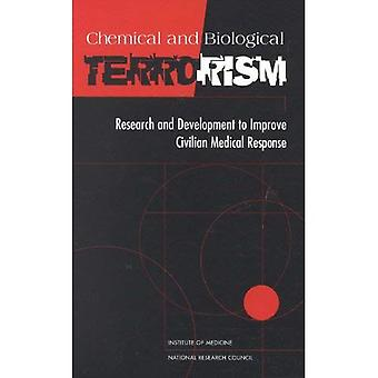 Chemical and Biological Terrorism: Research and Development to Improve Civilian Medical Response