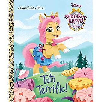Tutu Terrific! (Disney Slottsdjuren: Whisker Haven Tales) (Liten gyllene bok)