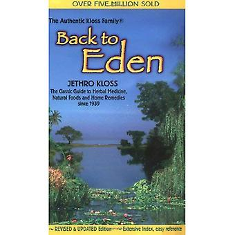 Back to Eden: Classic Guide to Herbal Medicine, Natural Food and Home Remedies Since 1939