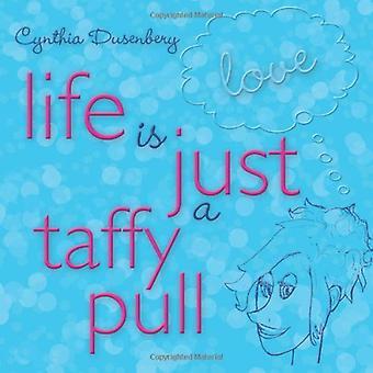 La vita è solo un tiro di Taffy