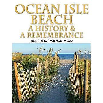 Ocean Isle Beach-A History & Remembrance