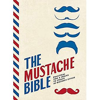 The Mustache Bible: Practical tips & tricks to� create 40 distinct styles