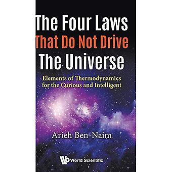 Fyra lagar som gör inte Drive universum, den: delar av termodynamik för nyfiken och Intelligent