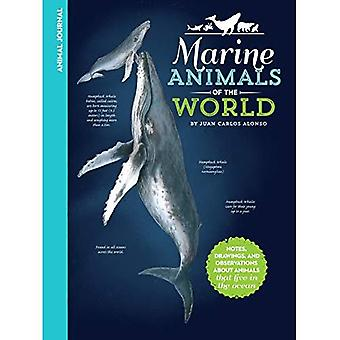Animal Journal: Marine Animals of the World: Notes, drawings, and observations about animals that live in the ocean (Animal Journal)