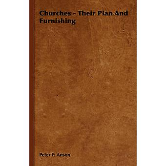 Churches  Their Plan and Furnishing by Anson & Peter F.