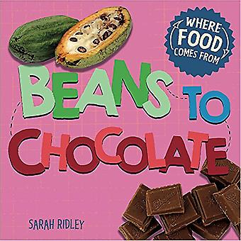 Where Food Comes From - Beans to Chocolate by Sarah Ridley - 978152630