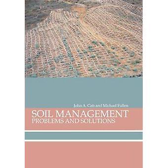 Boden-Management-Probleme und Lösungen von Fullen & Michael A.