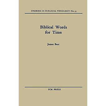 Biblical Words for Time by Barr & James