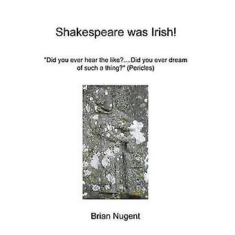 Shakespeare war irischer von Nugent & Brian