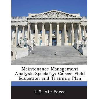 Mantenimiento gestión análisis especialidad carrera campo Educación y Plan de entrenamiento de la fuerza aérea de Estados Unidos