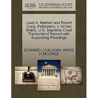 Louis A. Markert y peticionarios de Robert Craig v. Estados Unidos. Transcripción de Tribunal Supremo Estados Unidos del registro con el apoyo de escritos por CALIHAN & EDWARD J