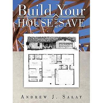 Bygg ditt hus og lagre av Salat & Andrew J.