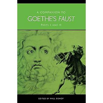 Companion to Goethes Faust Parts I and II by Bishop & Paul