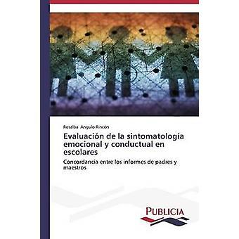Evaluacin de la sintomatologa emocional y fr comportementale escolares par Rincn Rosalba Angulo