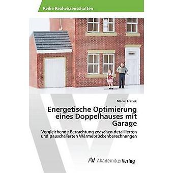 Energetische Optimierung eines Doppelhauses mit garagem por Frassek Marius