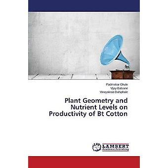 Pflanze-Geometrie und Nährstoffgehalte auf die Produktivität von BT-Baumwolle von Ghule Padmakar