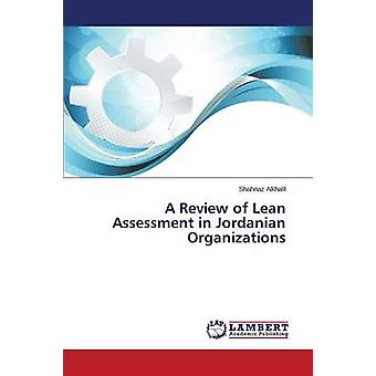 A Review of Lean Assessment in Jordanian Organizations by Alkhalil Shahnaz