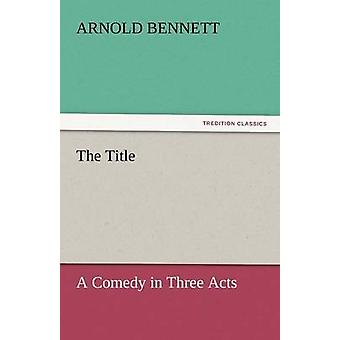 The Title by Bennett & Arnold