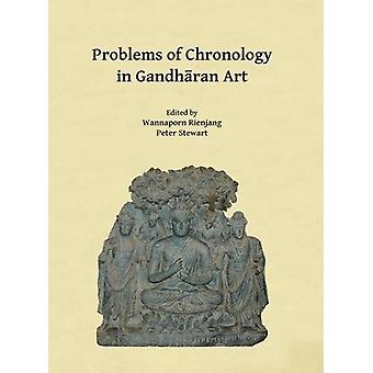 Problems of Chronology in Gandharan Art - Proceedings of the First Int