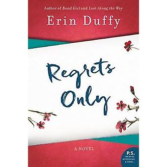 Regrets Only by Erin Duffy - 9780062698247 Book