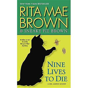 Nine Lives to Die by Rita Mae Brown - 9780345530516 Book