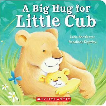 Big Hug for Little Cub by Lorie Ann Grover - 9780545530910 Book