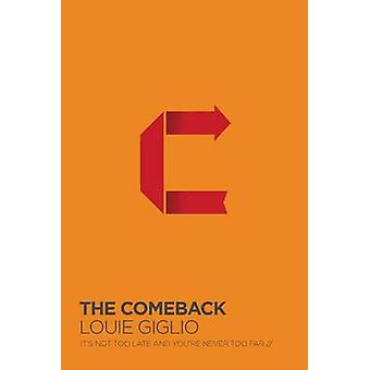 The Comeback by Louie Giglio - 9780718077518 Book