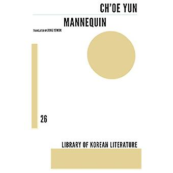 Mannequin by Ch'oe Yun - Yewon Jung - 9781628971521 Book