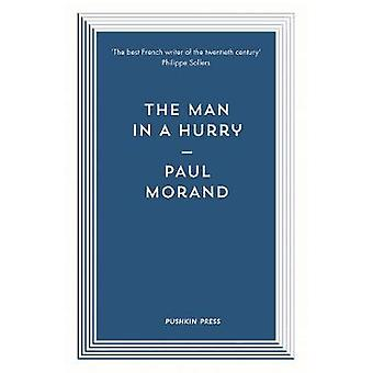The Man in a Hurry by Paul Morand - 9781782273691 Book