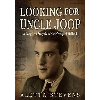 Looking for Uncle Joop - A Long-Lost Story from Nazi-Occupied Holland