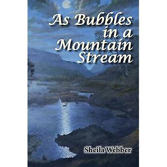 As Bubbles in a Mountain Stream by Sheila A. Webber - 9781907732973 B